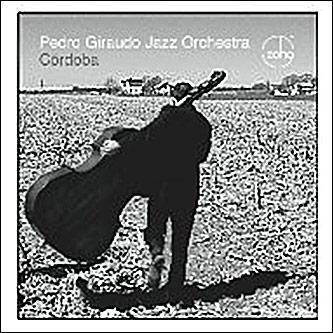 <p>Pedro Giraudo Jazz Orchestra <em>C&oacute;rdoba</em> (Zoho, 2011)</p>