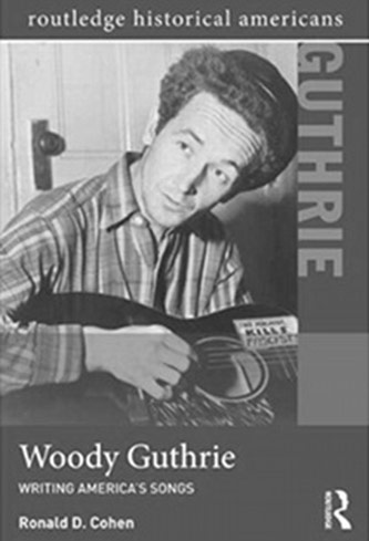 <p>Ronald Cohen, <em>Woody Guthrie: Writing America's Songs</em> (Routledge Press, 2012)</p>