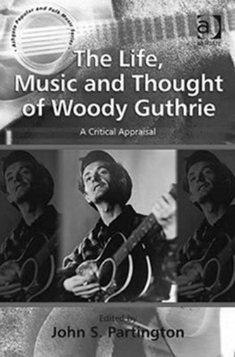<p>John Partington, <em>The Life, Music and Thought  of Woody Guthrie: A Critical Appraisal</em> (Ashgate, 2011)</p>