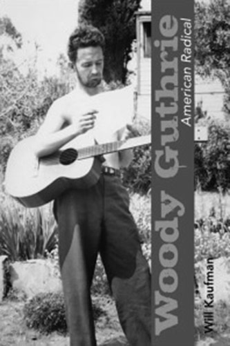 <p>Will Kaufman, <em>Woody Guthrie, American Radical</em> (University of Illinois Press, 2011)</p>