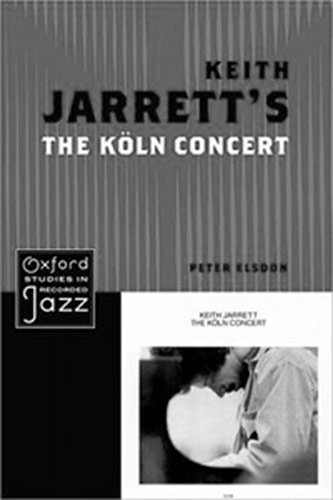 <p>Peter Elsdon's <em>Keith Jarrett's The Köln Concert</em> (Oxford, 2013)</p>