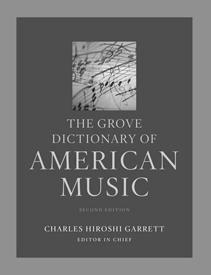 <p><em>The Grove Dictionary of American Music</em></p>