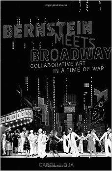 <p><em>Bernstein Meets Broadway: Collaborative Art in the Time of War</em>. Carol Oja, 2014.</p>