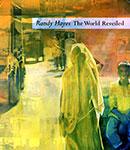 Randy Hayes: The World Reveiled