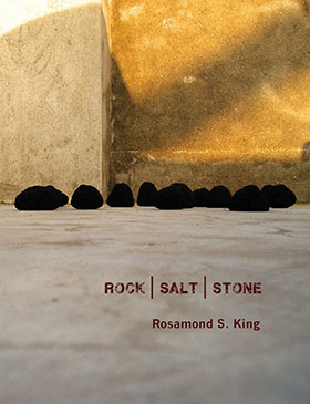 Rock|Salt|Stone by Professor Rosamond King