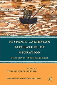<p><em>Hispanic Caribbean Literature of Migration</em> by Vanessa Perez Rosario</p>