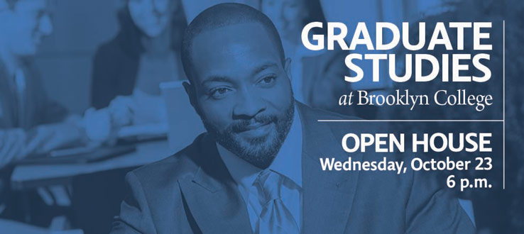 Graduate Studies at Brooklyn College, Open House: Wednesday, October 23, 6 p.m.