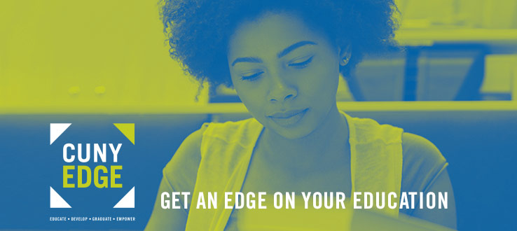 CUNY EDGE: Get an edge on your education.