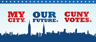 My City. Our Future. CUNY Votes.