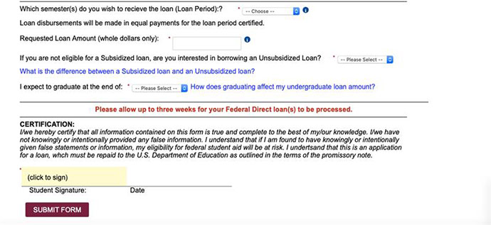 A screenshot of the bottom portion the Dynamic Federal Direct Loan Form which displays where the student reports the dollar amount and term the student wants the loan for, the signature widget to sign, signature certification text, and submit button.